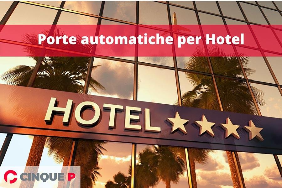 Porte automatiche per hotel e alberghi: ingressi sicuri